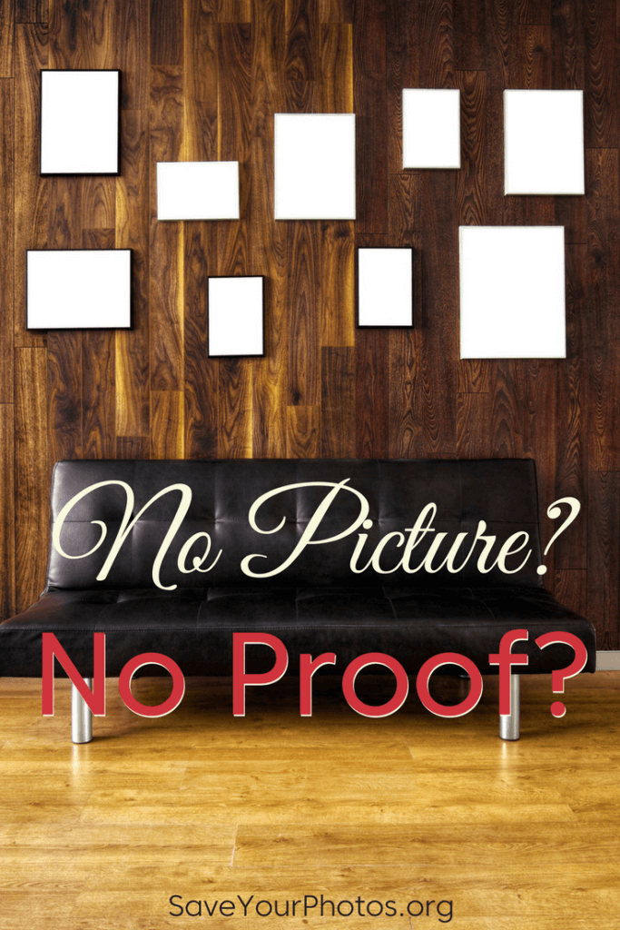 No Picture? No Proof? | SaveYourPhotos.org