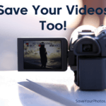 Save Your Film and Videos Too!