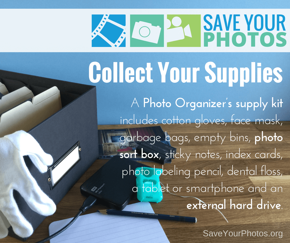 Save your photos collect your photo organizing supplies Collect and save