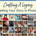 Crafting a Legacy: Telling Your Story in Photos
