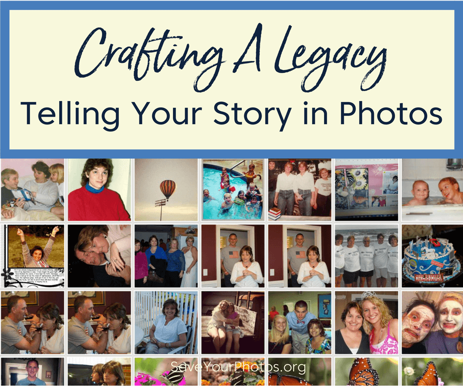 Crafting A Legacy: Telling Your Story In Photos | SaveYourPhotos.org