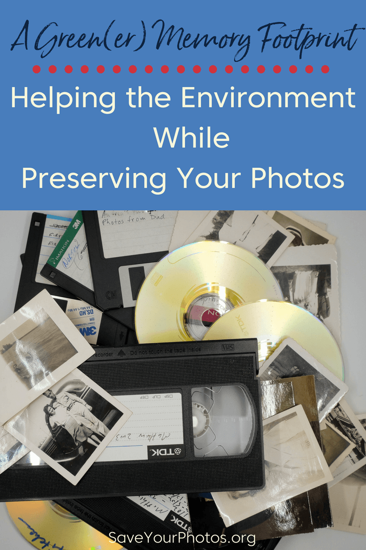 A Green(er) Memory Footprint: Helping the Environment While Preserving Your Photos | SaveYourPhotos.org