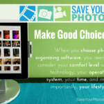Save Your Photos: Make Good Photo Organizing Software Choices