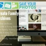 Save Your Photos: Create Family Archives